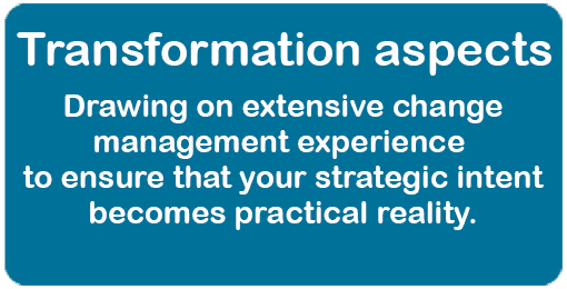 Transformation Aspects. Drawing on extensive change management experience to ensure that your strategic intent becomes practical reality.